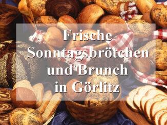 Brunch und Sonntagsbrötchen in Görlitz